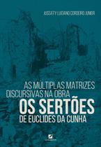 Livro - As múltiplas matrizes discursivas na obra Os Sertões de Euclides da Cunha -