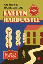 Livro - As sete mortes de Evelyn Hardcastle -