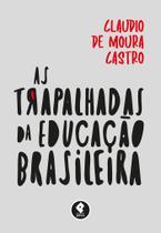 Livro - As Trapalhadas da Educação Brasileira -