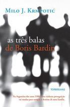 Livro - As três balas de Boris Bardin -