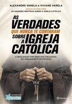 Livro - As verdades que nunca te contaram sobre a Igreja Católica -