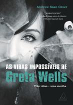 Livro - As Vidas Impossíveis de Greta Wells -