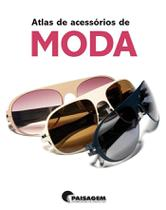 Livro - Atlas de acessórios de moda -