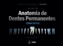 Livro - Atlas de Anatomia de Dentes Permanentes - Coroa Dental -