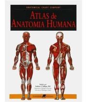 Livro -  Atlas De Anatomia Humana: Anatomical Chart Company - Guanabara