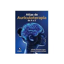 Livro - Atlas de Auriculoterapia de A a Z - Silvério-Lopes - Do Autor -