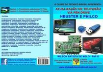 Livro Atualização de Televisão,via Pen Drive H-Buster e Philco - Clube Do Técnico Brasil