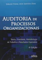 Livro - Auditoria De Processos Organizacionais: Teoria, Finalidade, Metodologia E Resultados -