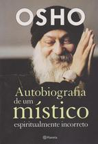 Livro - Autobiografia de um místico espiritualmente incorr -