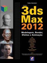 Livro - Autodesk 3ds Max 2012 - Modelagem, render, efeitos e animação