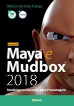 Livro - Autodesk Maya e Mudbox 2018 - Modelagem essencial para personagem