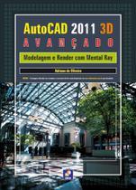 Livro - Autodesk® Autocad 2011 3D avançado - Modelagem e Render com Mental Ray