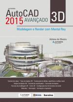 Livro - Autodesk® Autocad 2015 3D avançado - Modelagem e Render com Mental Ray