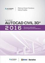 Livro - Autodesk® Autocad civil 3D 2016 - Recursos e aplicações para projetos de infraestrutura