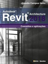 Livro - Autodesk® Revit Architecture 2018 - Conceitos e aplicações