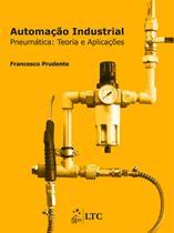 Livro - Automação Industrial - Pneumática - Teoria e Aplicações -