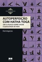 Livro - Autoperfeição com Hatha Yoga -