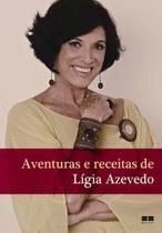 Livro - Aventuras e receitas de Ligia Azevedo -