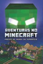 Livro - Aventuras no minecraft - Presos no mundo da superfície - livro 1 -