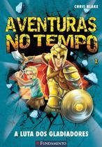 Livro - Aventuras No Tempo 1 - A Luta Dos Gladiadores -