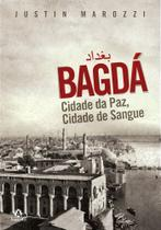 Livro - Bagdá - Cidade da paz, cidade de sangue