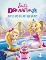 Livro - Barbie Dreamtopia - O pedido de aniversário -