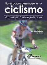 Livro - Bases para o desempenho no ciclismo da avaliação à estratégia de prova -