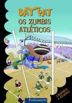 Livro - Bat Pat - Os Zumbis Atléticos -