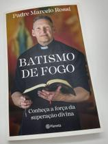 Livro Batismo de Fogo - Pe Marcelo Rossi - Yeshua