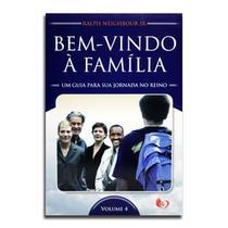 Livro Bem-Vindo à Família | Ralph Neighbour Jr - Editora mic (ministério igreja em células) -