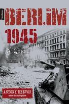 Livro - Berlim 1945: A Queda (Vol. 1 – edição de bolso) -