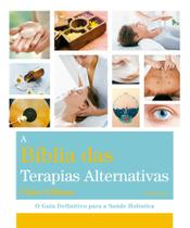 Livro - Bíblia Das Terapias Alternativas -