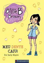 Livro - Billie B. Brown - Meu Dente Caiu! -