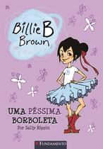 Livro - Billie B. Brown - Uma Péssima Borboleta -
