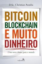 Livro - Bitcoin, Blockchain e Muito Dinheiro -