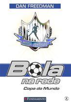 Livro - Bola Na Rede 05 - Copa Do Mundo -