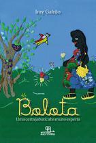 Livro - Bolota, uma certa jabuticaba muito esperta -