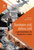 Livro - Bombeiro civil, defesa civil e gerenciamento de desastres e crises -