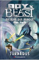 Livro - Boy X Beast 04 - Batalha Dos Mundos - Tornados -