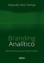 Livro - Branding Analítico: Métodos Quantitativos Para Gestão Da Marca -