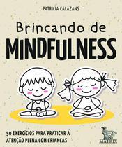 Livro - Brincando de mindfulness -