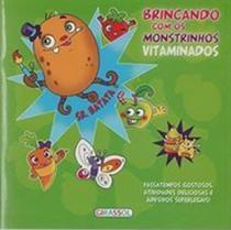 Livro - Brincando monstrinhos vitaminados - Sr. Batata -