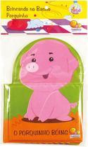 Livro - Brincando no Banho: O Porquinho Boing -