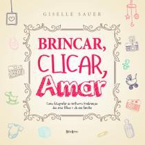 Livro - Brincar, clicar, amar -