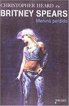 Livro - Britney Spears - Menina perdida -