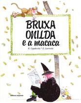 Livro - Bruxa Onilda e a Macaca -