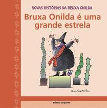 Livro - Bruxa Onilda é uma grande estrela -