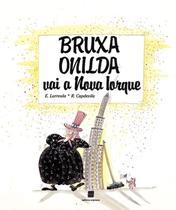 Livro - Bruxa Onilda vai a Nova Iorque -