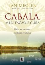 Livro - Cabala, meditação e cura: Guia de orações, práticas e rituais -