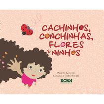 Livro cachinhos, conchinhas, flores e ninhos - rona -